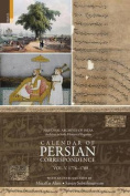 Calendar of Persian Correspondence with and Introduction by Muzaffar Alam and Sanjay Subrahmanyam, Volume V