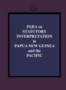 Injia on Statutory Interpretaiton in Papua New Guinea and the Pacific