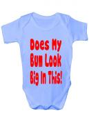 Does My Bum Look Big In This ~ Funny Babygrow Babies Gift Boy/Girl Vest Babies