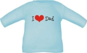 Long sleeve shirt for babies and children I love Dad / t-shirt in 8 sizes and 6 colours