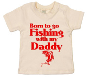 IiE, Born to go Fishing with my Daddy, Baby Boy T-shirt