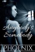 Anybody's Somebody