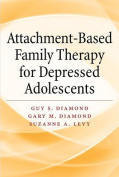 Attachment-Based Family Therapy for Depressed Adolescents