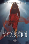 El Expediente Glasser [Spanish]
