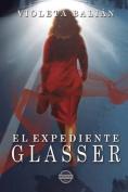 El Expediente Glasser [Spanish]
