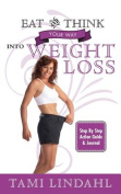 Eat and Think Your Way Into Weight Loss