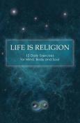 Life Is Religion