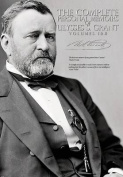 The Complete Personal Memoirs of Ulysses S. Grant - Volumes I and II