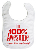 Image is Everything - I'm 100% Awesome....  .   my Aunty - Baby, Toddler, Feeding Bib, White