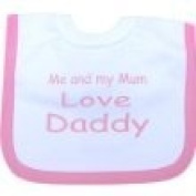 Me and my Mum love Daddy Baby Popover Bib Pink One size