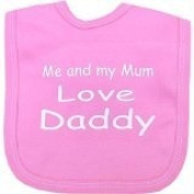 Me and my Mum love Daddy Baby hook and loop bib Pink One size