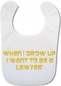 Baby Bib with (in gold) When I grow up I want to be a Lawyer