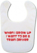 Baby Bib with When I grow up I want to be a Train Driver