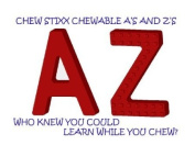 CHEW STIXX CHEWABLE A'S AND Z'S ORAL MOTOR CHEWS
