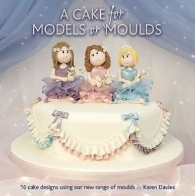 Cake Decorating Books New Zealand : Cake Decorating Books A Cake for Models or Moulds Book by ...