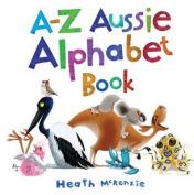 A-Z Aussie Alphabet Book [Board book]