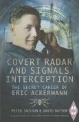 Covert Radar and Signals Interception