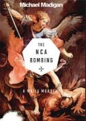 The NCA Bombing