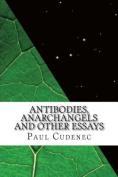 Antibodies, Anarchangels and Other Essays