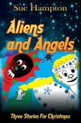 Aliens and Angels