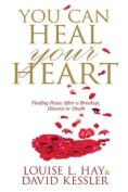 You Can Heal Your Heart