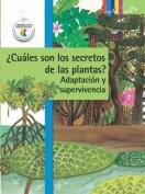 Cuales Son Los Secretos de Las Plantas? Adaptacion y Supervivencia (Ciencia Basica [Spanish]