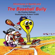 The Baseball Bully