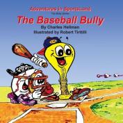 The Baseball Bully
