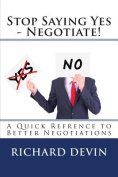 Stop Saying Yes - Negotiate!