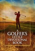 A Golfer's Little Devotional Book