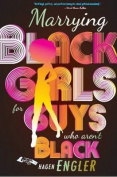 Marrying Black Girls for Guys Who Aren't Black