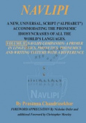 Navlipi, Volume 2, a New, Universal, Script (Alphabet) Accommodating the Phonemic Idiosyncrasies of All the World's Languages.