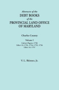 Abstracts of the Debt Books of the Provincial Land Office of Maryland. Charles County, Volume I: Calvert Papers, 1750; Liber 13