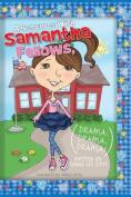 Adventures with Samantha Fellows; Drama, Drama, Drama