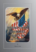The Constitution, Government, Politics and The Economy