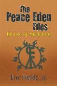 The Peace Eden Files