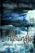 I, Alexandra