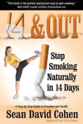 14 & Out  : Stop Smoking Naturally in 14 Days