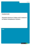 Dynamics between Culture and Commerce in Media Globalisation Debates