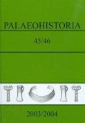 Palaeohistoria 45/46 (2003/2004)