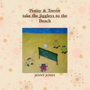 Penny & Trevor take the jiggleys to the beach