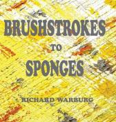 Brushstrokes to Sponges