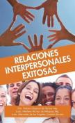 Relaciones Interpersonales Exitosas [Spanish]