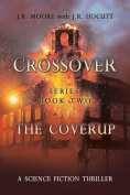 Crossover Series Book Two the Coverup