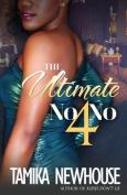 The Ultimate No-No 4