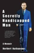 A Secretly Handicapped Man