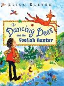 The Dancing Deer and the Foolish Hunter