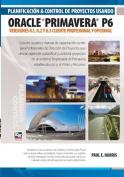 Planificacion y Control de Proyectos Usando Oracle Primavera P6 Versiones 8.1, 8.2 & 8.3 - Cliente Profesional & Cliente Opcional [Spanish]