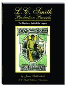 L.C. Smith Production Records