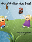 What If the Rain Were Bugs?